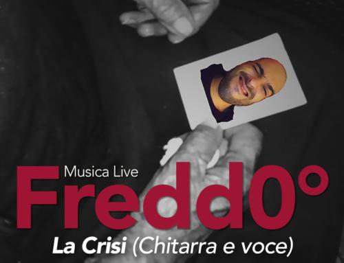 """""""LA CRISI"""" Fredd0° – Chitarra e voce"""