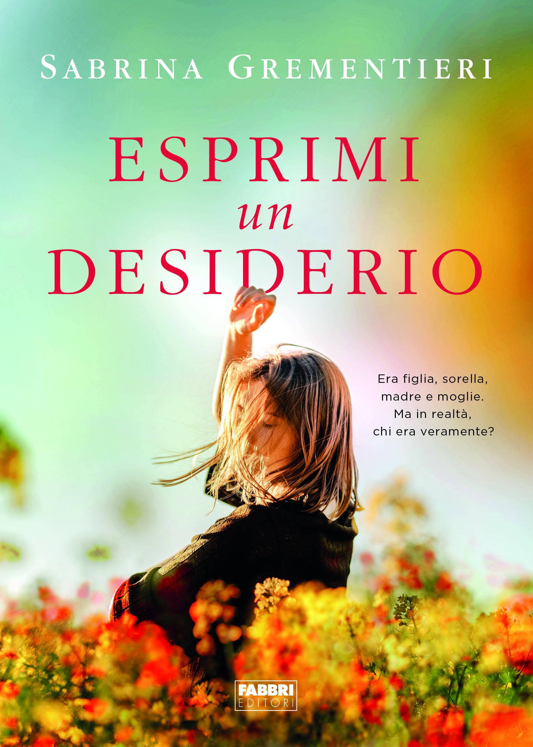 """Giulianova. Editoria: """"ESPRIMI UN DESIDERIO"""", incontro con:Sabrina GREMENTIERI. A cura di:Lorena MARCELLI"""